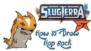 How To Draw Hop Rock (SLUGTERRA)