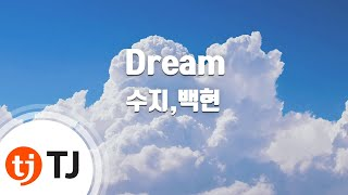 [TJ노래방] Dream - 수지(미스에이),백현(EXO)(Suzi,BaekHyun) / TJ Karaoke