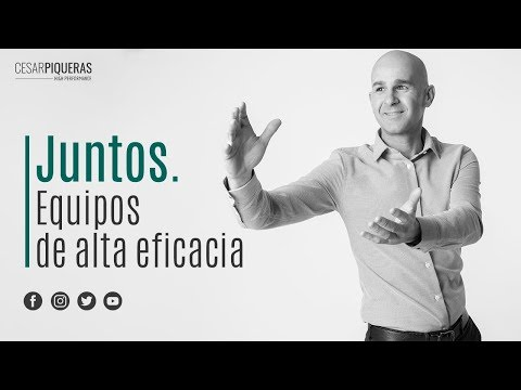 Juntos. Equipos De Alta Eficacia | César Piqueras