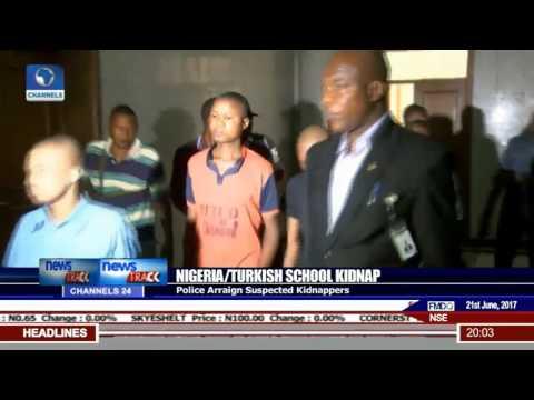 Nigeria/Turkish School Kidnap: Police Arraign Suspected Kidnappers