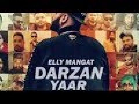 DARZAN YAAR - ELLY MANGAT (Full Song) Desi Crew Ft. Team B | Savio | Latest Punjabi Songs 2018