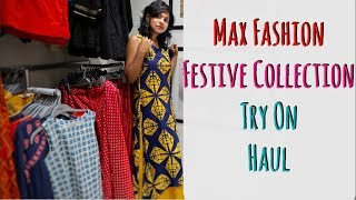 Max Festive Collection - Max Festive Dress Haul Ethnic & Fusion Wear | AdityIyer
