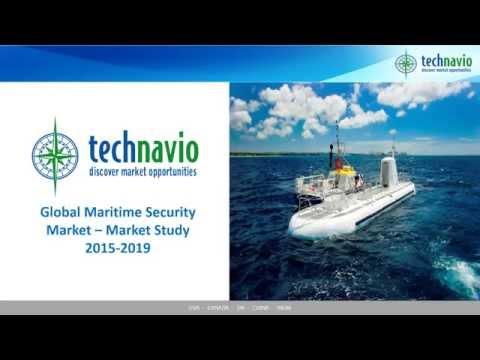 Global Maritime Security Market – Market Study 2015-2019