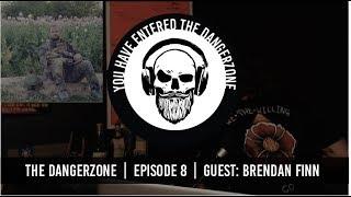 The Dangerzone: Episode 8 - Brendan Finn