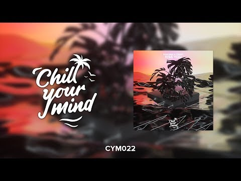 Panuma & Yanic - Kiss You ChillYourMind Release