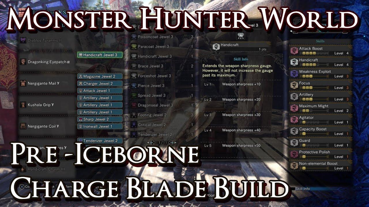 Monster Hunter World Pre Iceborne Builds Charge Blade Youtube