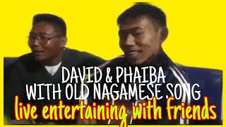 David & Phaiba live entertaining friends with old #NagameseSong
