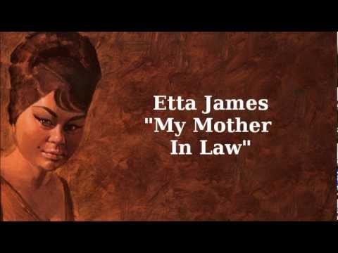 My Mother In Law ~ Etta James