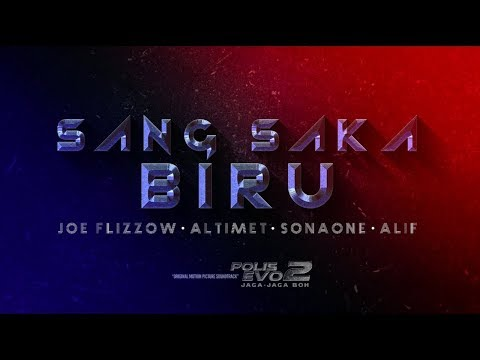 Joe Flizzow,  Altimet, SonaOne & Alif - Sang Saka Biru [Official Lyric Video] [OST Polis Evo 2]