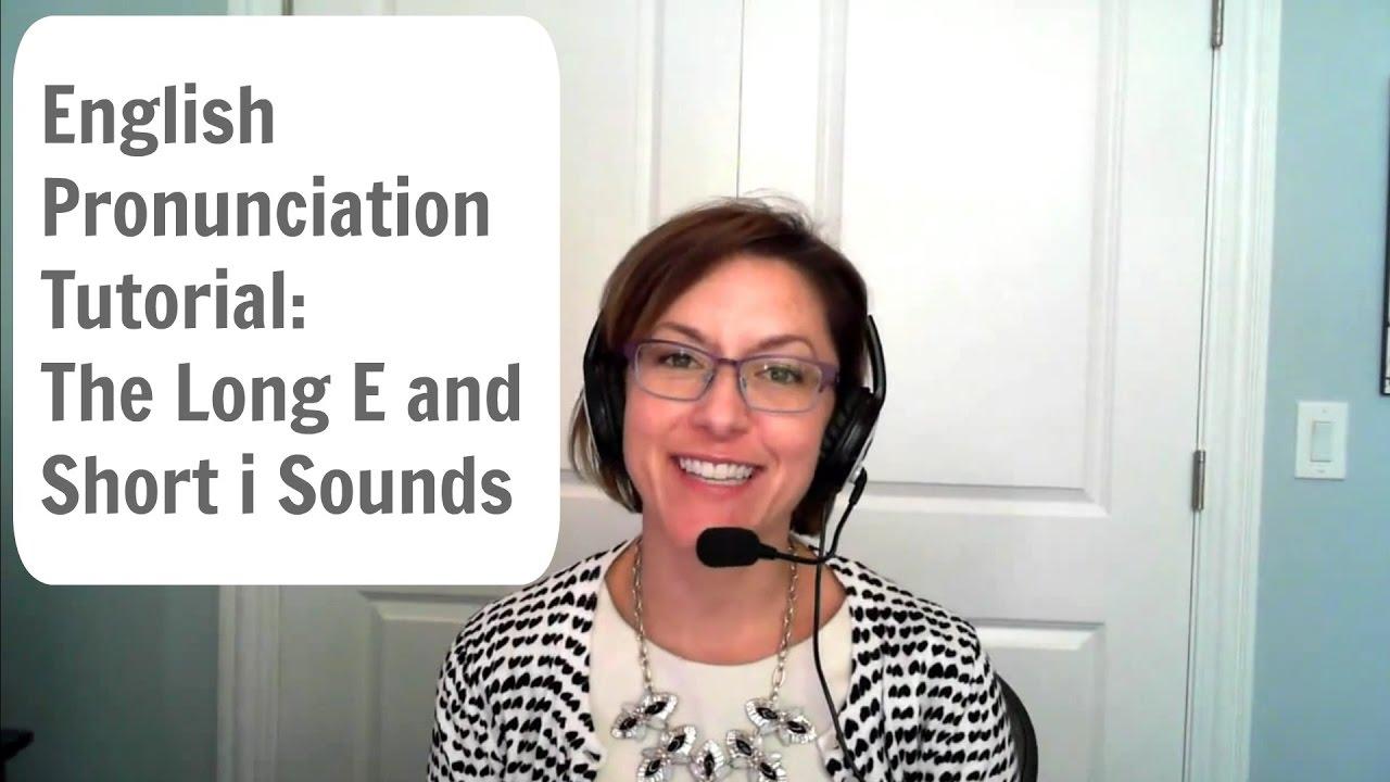 English pronunciation tutorial long e and short i sounds i