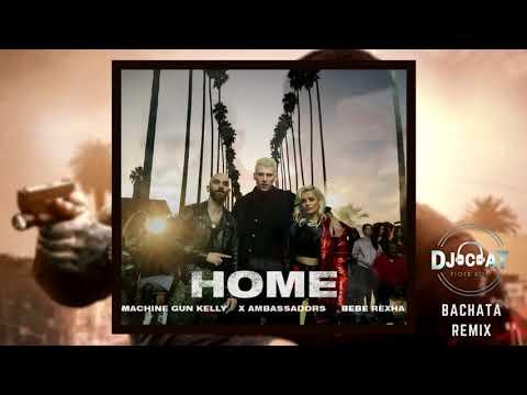 Machine Gun Kelly, X Ambassadors & Bebe Rexha - Home (Bachata Remix 2018 DJ Cat)