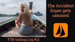 Sailing Log #12 | The Accident - Esper Gets Rammed, Phi Phi, Phuket, Thailand - followtheboat