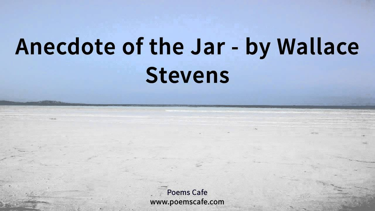 essay on anecdote of the jar Complete summary of wallace stevens' anecdote of the jar enotes plot summaries cover all the significant action of anecdote of the jar quiz, and essay save time.