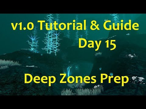 Subnautica V1.0 Tutorial Playthrough: Day 15 Deep Zones Prep