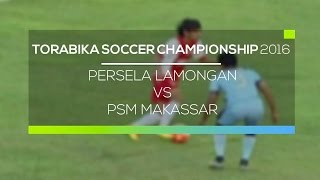 Download Video Highlight Persela Lamongan vs PSM Makassar - Torabika Soccer Championship 2016 MP3 3GP MP4