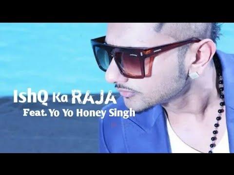 Yo Yo Honey Singh - Ishq Ka Raja Hu Tu  Husn Ki Rani Hai || 2019  Song ||