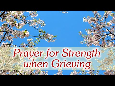 Prayer for Strength when Grieving