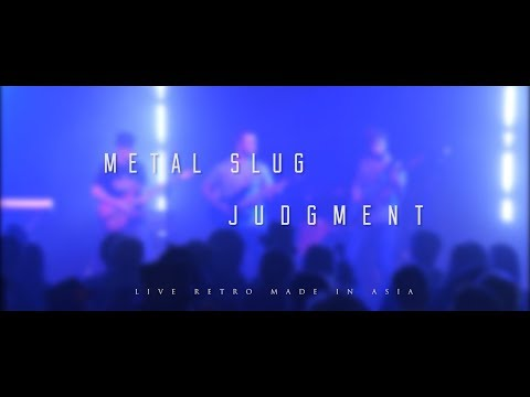 Metal Slug - Judgment (Live Music Video / Retro Made In Asia)