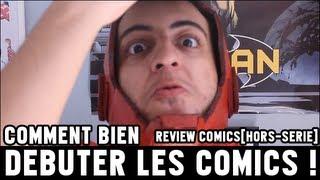 Comment bien débuter les Comics ! [FR]Review Comics#Hors-Série