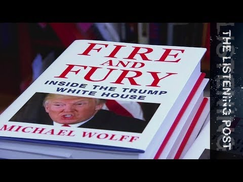 Blaze of fire and fury | Trump insight or fiction? | Listeni