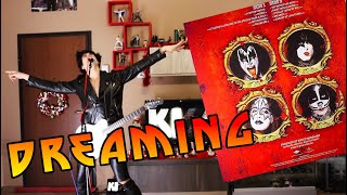 KISS - Dreamin' - BEST COVER