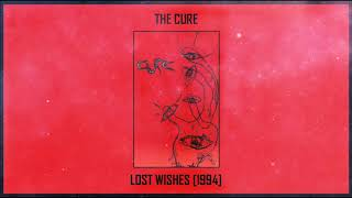 The Cure - Lost Wishes [1994] MEGA