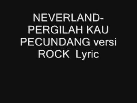 NEVERLAND PERGILAH KAU PECUNDANG Lyric™