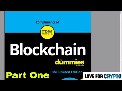 Blockchain for Dummies IBM Limited Edition - Part One - What is Blockchain - Blockchain explained