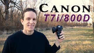 Canon T7i (800D) - Field Test and Review