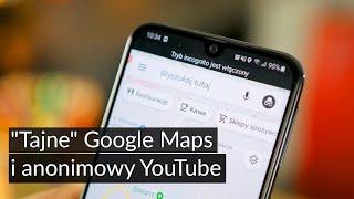 """""""Tajne"""" Google Maps i anonimowy YouTube - testujemy nowe funkcje prywatności w aplikacjach"""