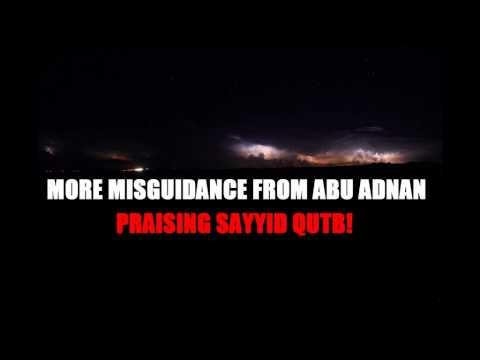 More Misguidance from ABU ADNAN (Sydney)...Praising SAYYID QUTB!