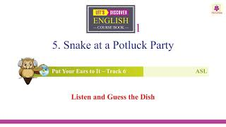 Snake at a Potluck Party   LD English Course Book Grade 1   ASL Track 6    Periwinkle