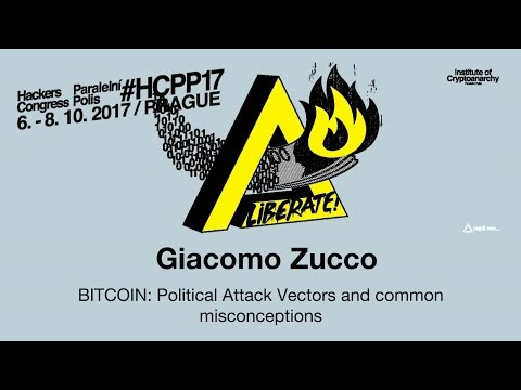Giacomo Zucco - BITCOIN: POLITICAL ATTACK VECTORS AND COMMON MISCONCEPTIONS | HCPP17