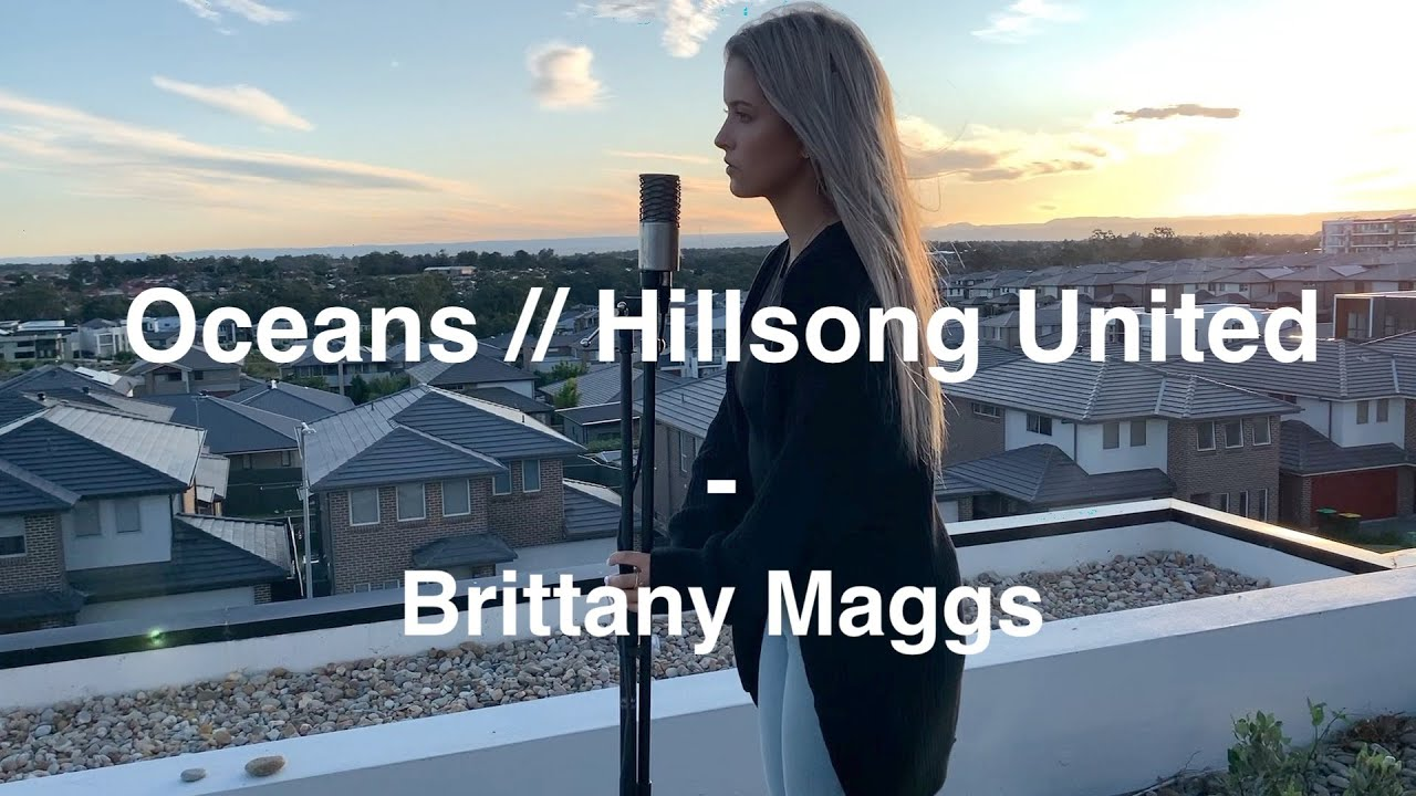 Download Hillsong United - Oceans (Where Feet May Fail) // Brittany Maggs