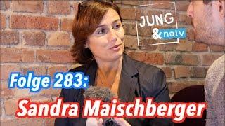 Sandra Maischberger - Jung & Naiv: Folge 283