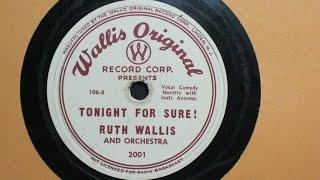 Tonight for Sure! - Ruth Wallis - Wallis Original Record Corp. 2001