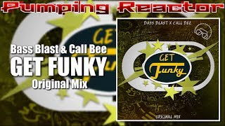 Bass Blast & Call Bee - Get Funky (Original mix)
