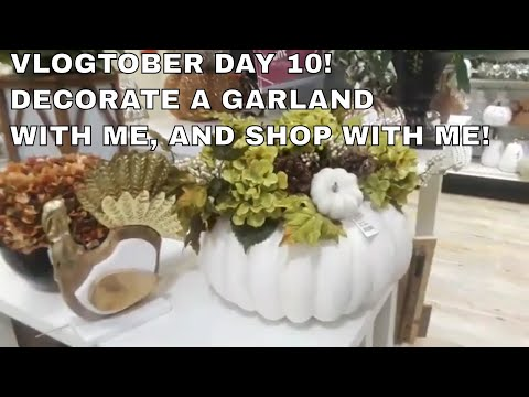 SHOP, HAUL, & DECORATE A GARLAND WITH ME +HAUL & SHOPPING! VLOGTOBER DAY 10,  2019!