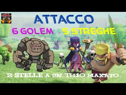 Clash of Clans - Attacco 6 GOLEM e 5 STREGHE (2 STELLE a un TH10 Maxato)