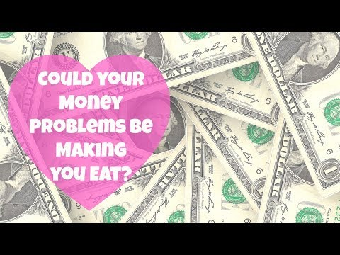 Could your Money Problems be Making you Eat? | By: What Chelsea Eats