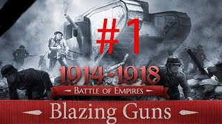 Играем в Battle of Empires : 1914-1918 - Blazing guns #1
