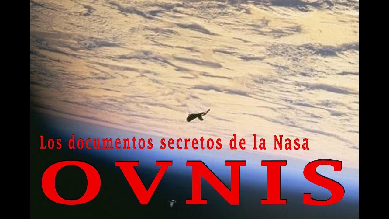 Los Documentos Secretos de la NASA (OVNIS) - YouTube