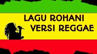 LAGU ROHANI REGGAE TERBARU / LAGU SEMANGAT SETIAP HARI
