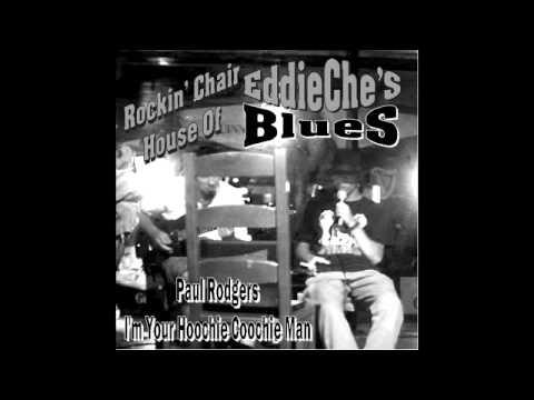 Eddie Che's Blues - Paul Rodgers - I'm Your Hoochie Coochie Man mp3