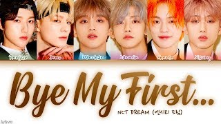 NCT Dream - Bye My First