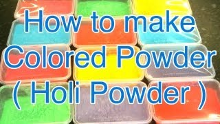 How to make Colored powder : Holi powder : Throwing powder