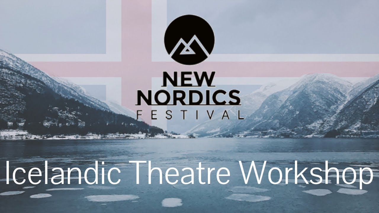 Icelandic Theatre Workshop | New Nordics Festival