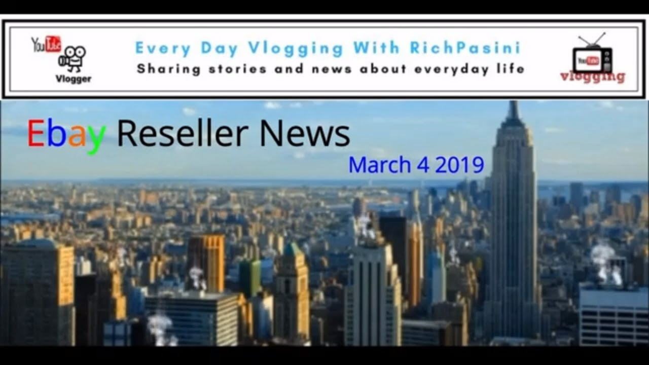 Ebay Reseller News For March 4 2019