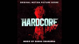 Hardcore Henry - Dasha Charusha   - 2016 - Soundtrack