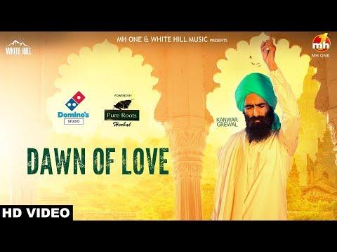 Dawn Of Love (Full Song) Kanwar Grewal | White Hill Music | New Punjabi Songs 2018